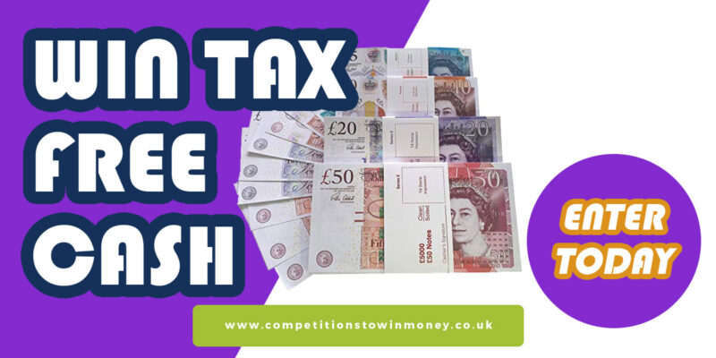 Competition To Win £15000 Cash Tax Free