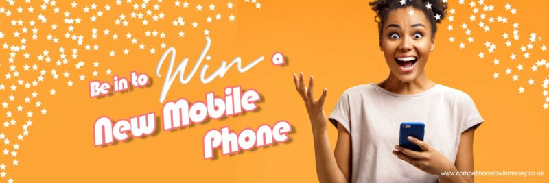 Competitions to Win a Mobile Phone